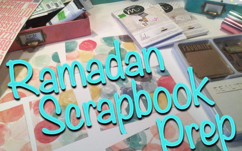 Ramadan Scrapbook Set Up