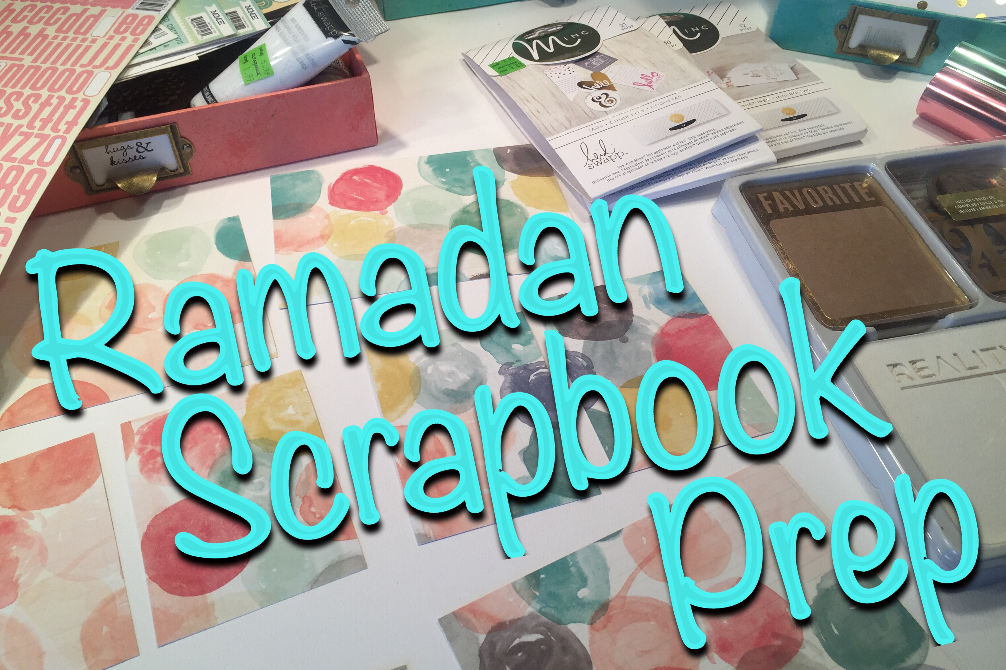 Ramadan Scrapbook Set Up